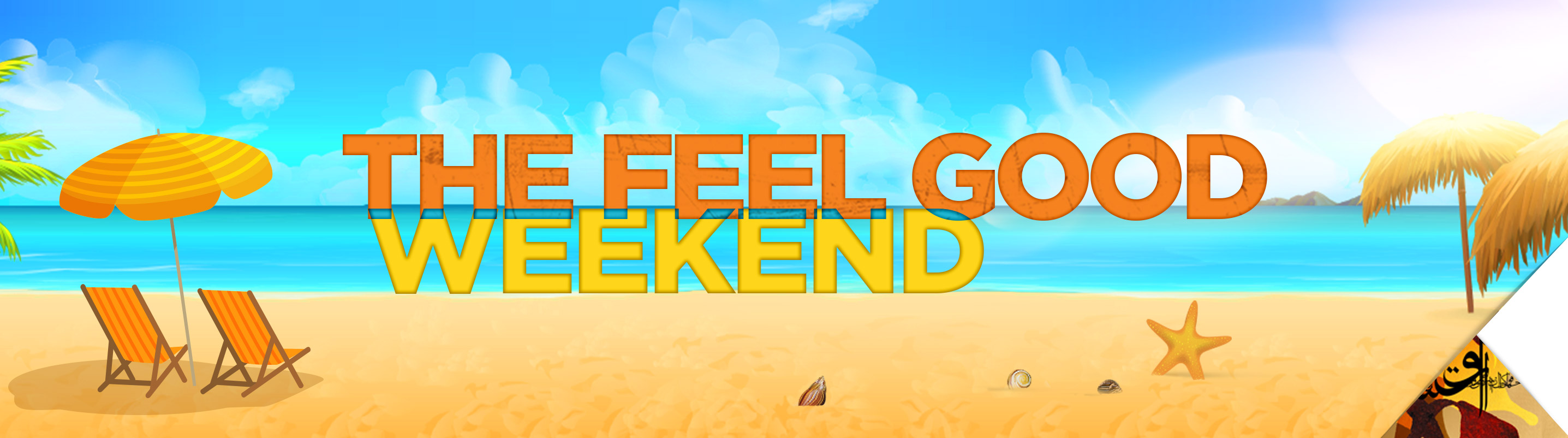 THE FEEL GOOD WEEKEND