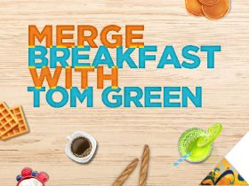 Merge Breakfast with Tom Green